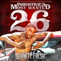 Industries Most Wanted 26 (Hosted By Shawty Fresh) mixtape cover art