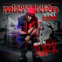 Industries Most Wanted YNT Edition (Hosted By Turk) mixtape cover art
