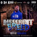 O Da Kidd - Different Breed mixtape cover art