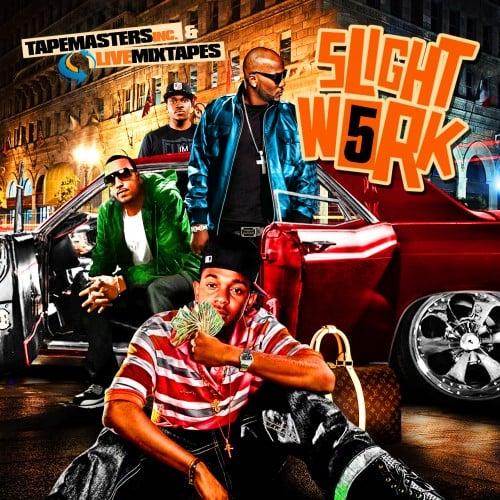 Tapemasters Inc - Slight Work 5 (Listen or Download mixtape free)