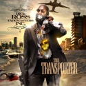 The Transporter (Rick Ross) mixtape cover art