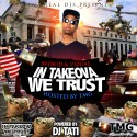 In Takeova We Trust (Hosted By TMG) mixtape cover art