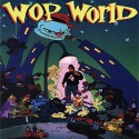 NovaBoyWop - Wop World mixtape cover art