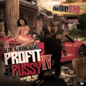 Profit & Pussy IV (Hosted By C-Tho) mixtape cover art