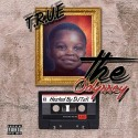 T.R.U.E - The Odyssey mixtape cover art