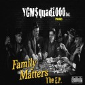 YGMSquad1000ent. - Family Matters mixtape cover art