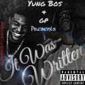Yung Bos & Gp - It Was Written mixtape cover art