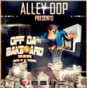 Alley 00p - Off Da Bakboard mixtape cover art