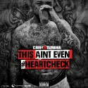 C.HeN - This Ain't Even (#HeartCheck) mixtape cover art
