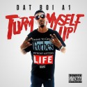 Dat Boi A1 - #TurntMyselfUp mixtape cover art