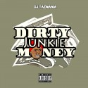 Dirty Junkie Money mixtape cover art