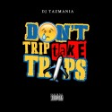 Don't Trip Take Trips mixtape cover art