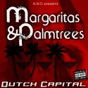 Dutch Capital - Margaritas And Palmtrees mixtape cover art