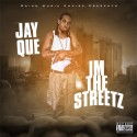 Jay Que - I'm The Streetz mixtape cover art