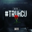 Lil J - #TRUHCU mixtape cover art