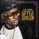 Lil Man - Upper Echelon mixtape cover art