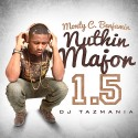 Monty C. Benjamin - Nuthin Major 1.5 mixtape cover art