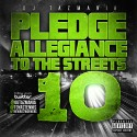 Pledge Allegiance To The Streets 10 mixtape cover art