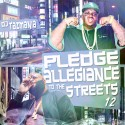 Pledge Allegiance To The Streets 12 mixtape cover art