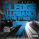 Pledge Allegiance To The Streets 7 mixtape cover art