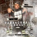 T-Wayne - Paranormal Swagtivity mixtape cover art