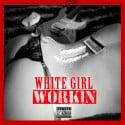 White Girl Workin mixtape cover art
