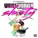 Wrist Worker Shawty mixtape cover art