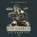 Wrist Workers 4 (Hosted By Hardo) mixtape cover art