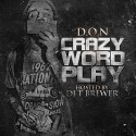 D.O.N. - Crazy Word Play mixtape cover art