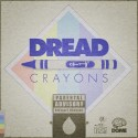 Dread - Crayons mixtape cover art