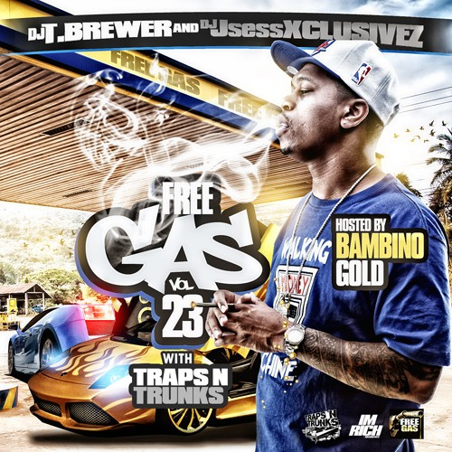 DJ T.Brewer x Traps-N-Trunks x DJ JSess Xclusivez – Free Gas 23 (Hosted By Bambino Gold) [Mixtape]