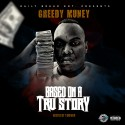Greedy Muney - Based On A Tru Story mixtape cover art