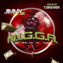 Jimmy Jr - N.I.G.G.A. (Never Ignorant Getting Goals Accomplished) mixtape cover art