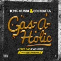 King Kuma & 808 Mafia - Gas-A-Holics mixtape cover art