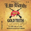 Lito Bands - Gold Teeth And Choppers mixtape cover art