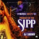 Merc Boy C - Product Of The Sipp mixtape cover art
