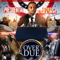 Presidential - Over Due mixtape cover art