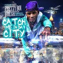 Pretty Boi Fresh - Catch Me In Da City mixtape cover art