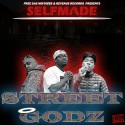 Self Made - Street Godz mixtape cover art
