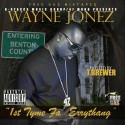 Wayne Jonez - 1st Tyme Fa Errythang mixtape cover art