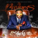 B Stacks - Big Business mixtape cover art