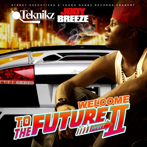 Jody Breeze & DJ Teknikz  – Welcome To The Future 2 [Mixtape]