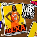 Lebron Flocka James mixtape cover art