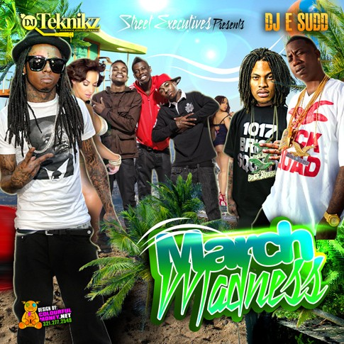 March Madness Mixtape ft. Lil Wayne, Gucci Mane, & Waka Flocka Flame
