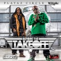Playaz Circle - Before The Takeoff mixtape cover art