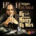 T-Hussle - Big Money, Big Work mixtape cover art