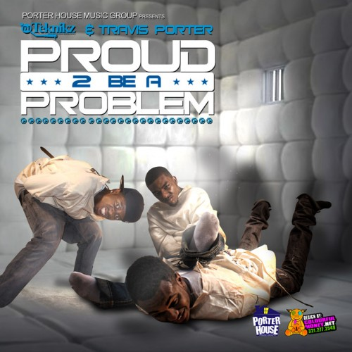 Travis Porter - Proud 2 Be A Problem Mixtape