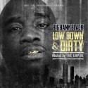 Big Bank Black - Low Down & Dirty mixtape cover art