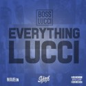 Boss Lucci - Everything Lucci mixtape cover art