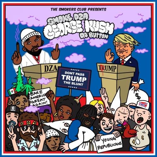Resultado de imagen para Smoke DZA - George Kush Da Button 2: Don't Pass Trump The Blunt